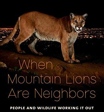 """WHEN MOUNTAIN LIONS ARE NEIGHBORS"" BOOK"
